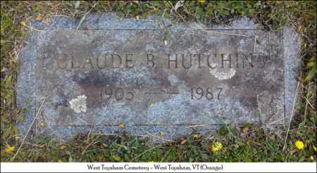 HUTCHINS, CLAUDE B. - Orange County, Vermont | CLAUDE B. HUTCHINS - Vermont Gravestone Photos