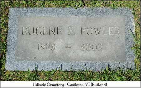 FOWLER (VETERAN WWII), EUGENE E - Rutland County, Vermont | EUGENE E FOWLER (VETERAN WWII) - Vermont Gravestone Photos