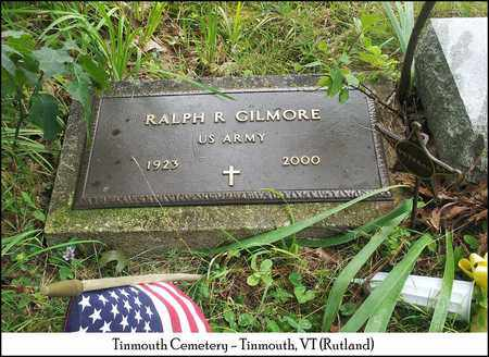 GILMORE (VETERAN), RALPH R. - Rutland County, Vermont | RALPH R. GILMORE (VETERAN) - Vermont Gravestone Photos