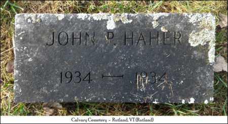 HAHER, JOHN P. - Rutland County, Vermont | JOHN P. HAHER - Vermont Gravestone Photos