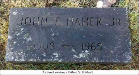 HAHER, JR., JOHN F - Rutland County, Vermont   JOHN F HAHER, JR. - Vermont Gravestone Photos