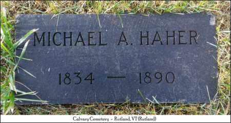 HAHER, MICHAEL A. - Rutland County, Vermont   MICHAEL A. HAHER - Vermont Gravestone Photos