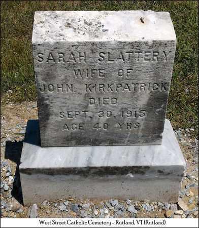 SLATTERY KIRKPATRICK, SARAH - Rutland County, Vermont   SARAH SLATTERY KIRKPATRICK - Vermont Gravestone Photos