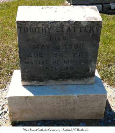 SLATTERY, TIMOTHY - Rutland County, Vermont | TIMOTHY SLATTERY - Vermont Gravestone Photos